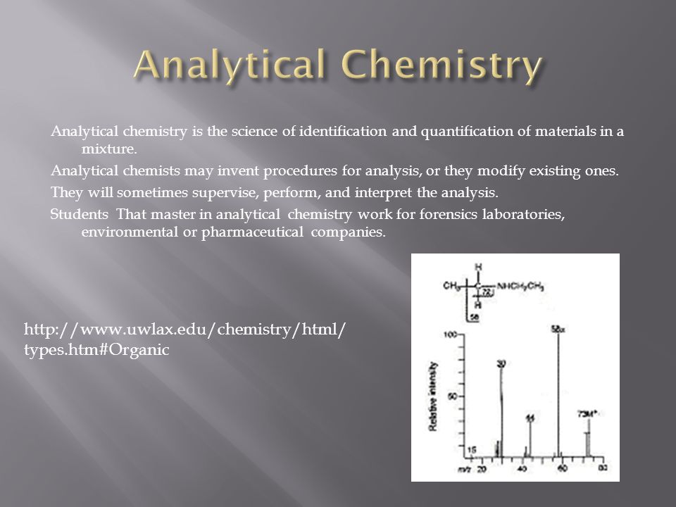 Analytical chemistry is the science of identification and quantification of materials in a mixture.