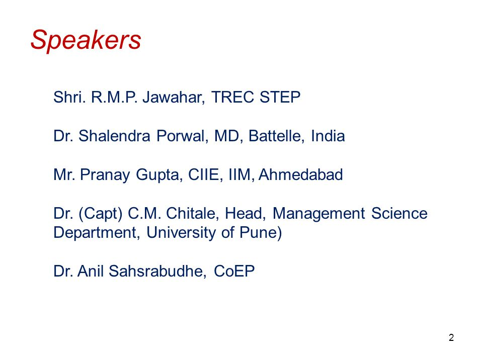 Shri.R.M.P. Jawahar, TREC STEP Dr. Shalendra Porwal, MD, Battelle, India Mr.