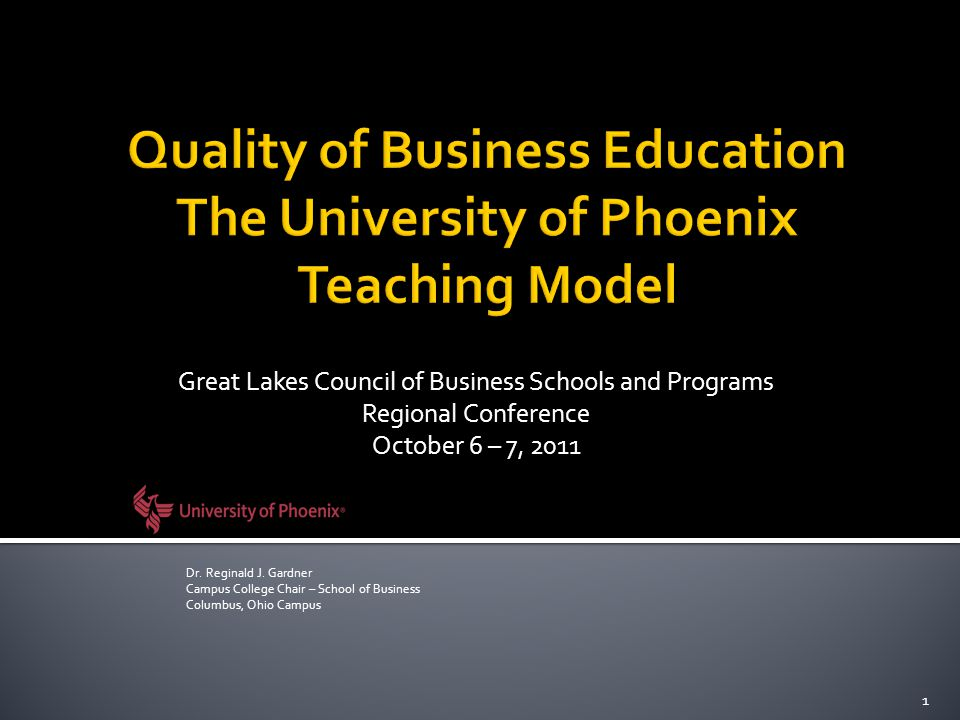 Great Lakes Council of Business Schools and Programs Regional Conference October 6 – 7, 2011 1 Dr. Reginald J. Gardner Campus College Chair – School o