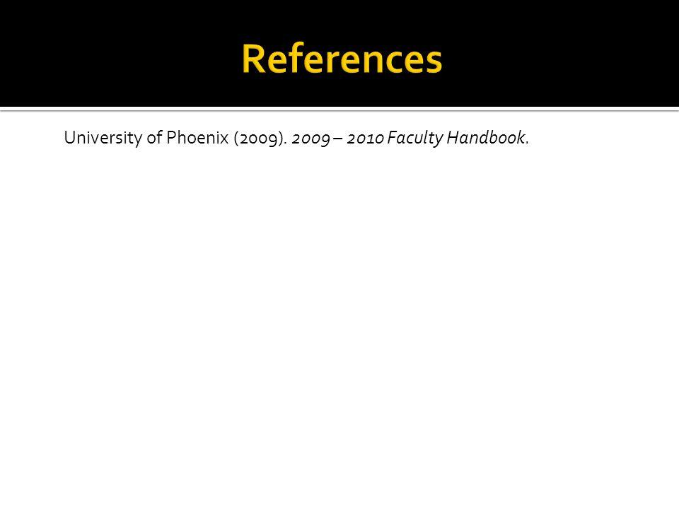 University of Phoenix (2009). 2009 – 2010 Faculty Handbook.