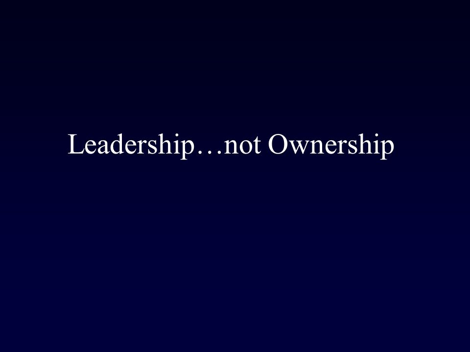 Leadership…not Ownership