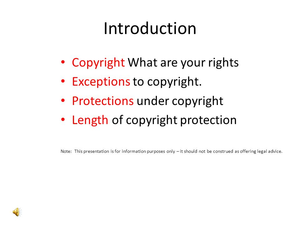 Introduction Copyright What are your rights Exceptions to copyright.