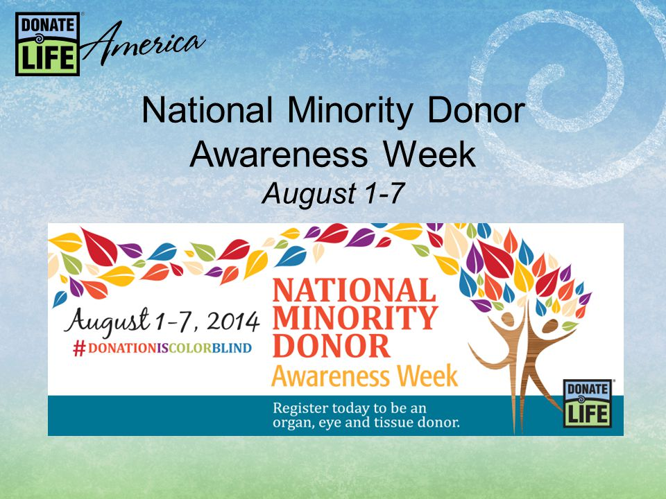 National Minority Donor Awareness Week August 1-7
