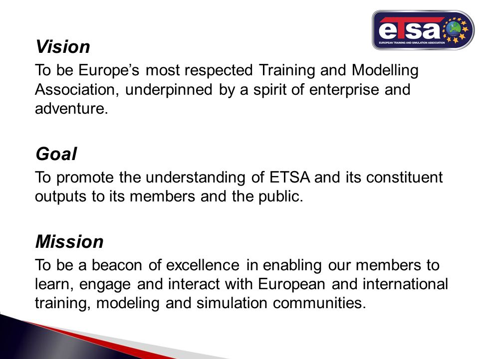Vision To be Europe's most respected Training and Modelling Association, underpinned by a spirit of enterprise and adventure.