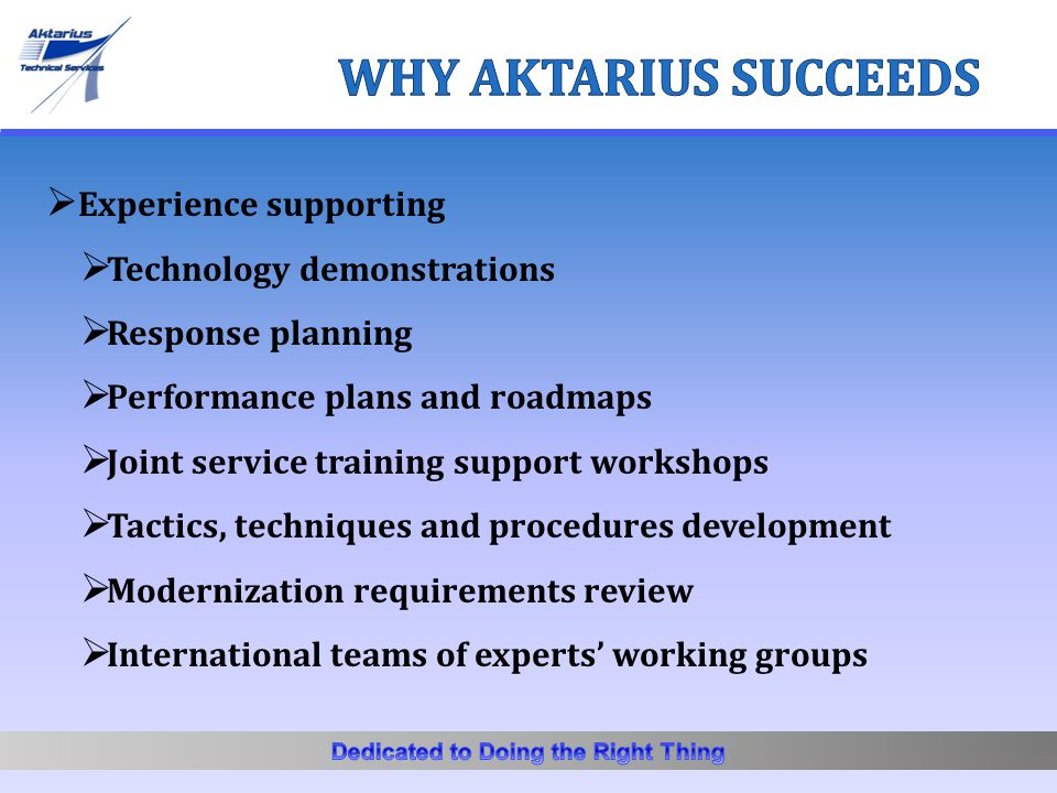  Experience supporting  Technology demonstrations  Response planning  Performance plans and roadmaps  Joint service training support workshops 