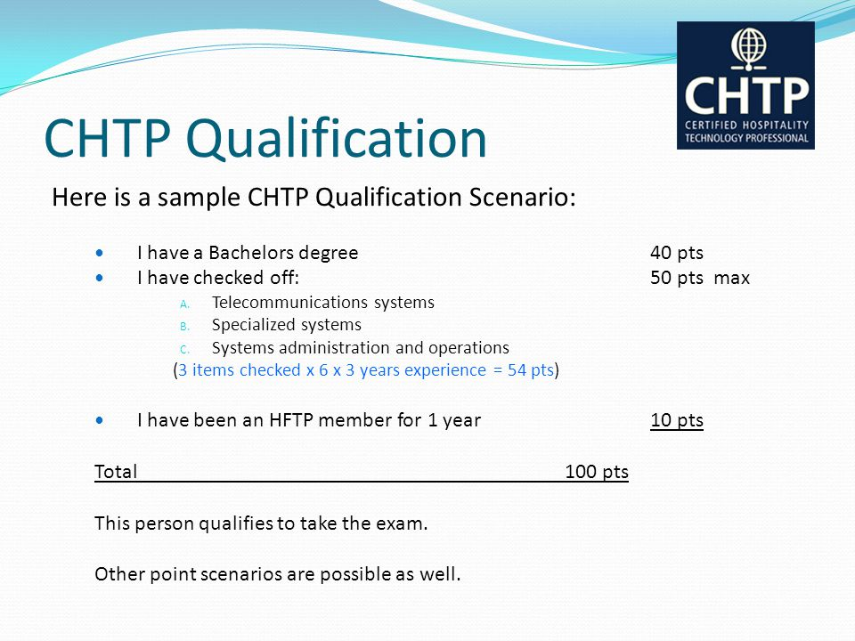 CHTP Qualification Here is a sample CHTP Qualification Scenario: I have a Bachelors degree40 pts I have checked off:50 pts max A. Telecommunications s