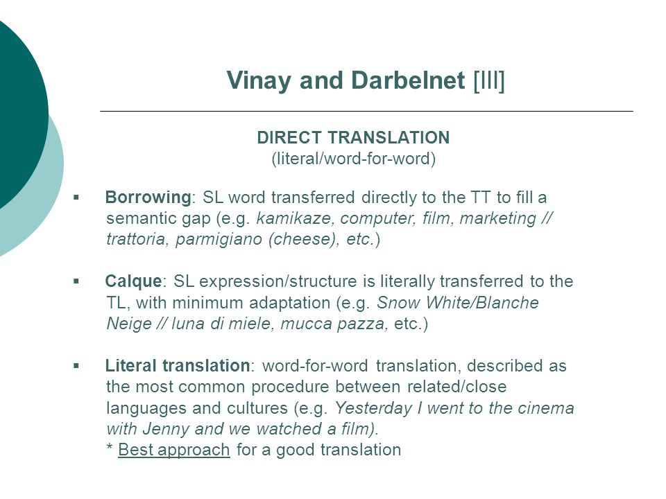 DIRECT TRANSLATION (literal/word-for-word)  Borrowing: SL word transferred directly to the TT to fill a semantic gap (e.g.