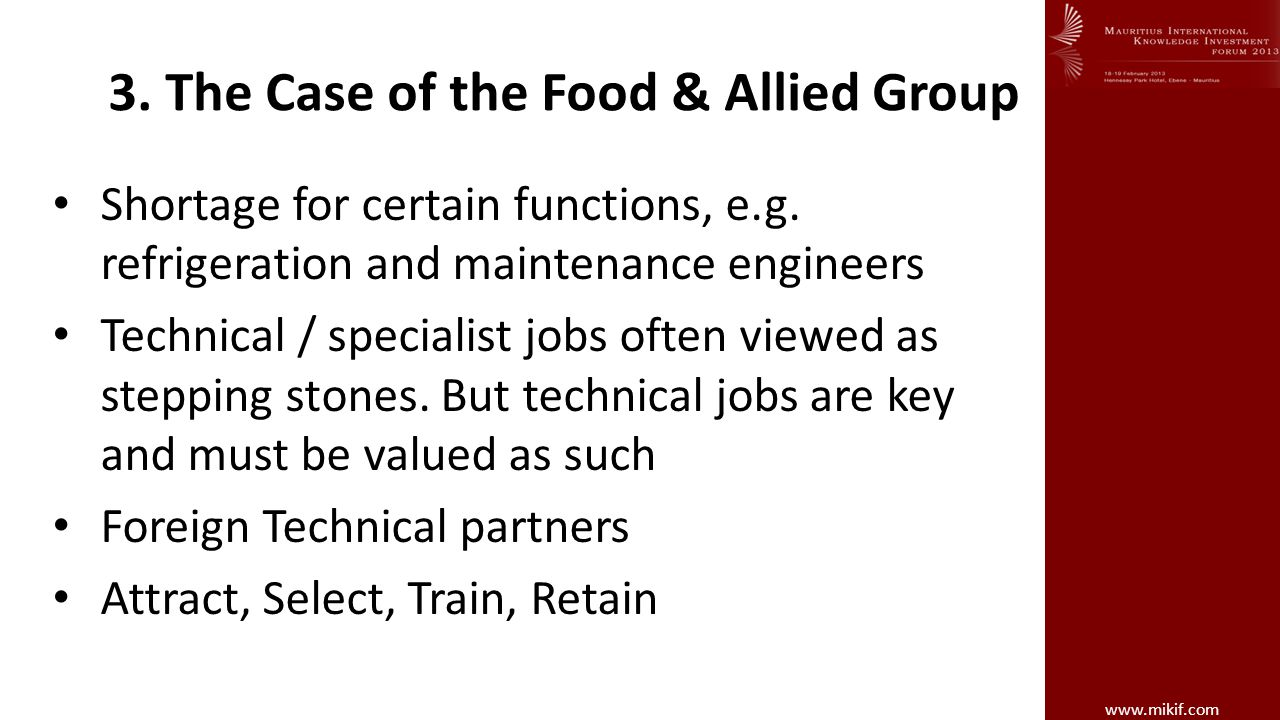 www.mikif.com 3. The Case of the Food & Allied Group Shortage for certain functions, e.g.
