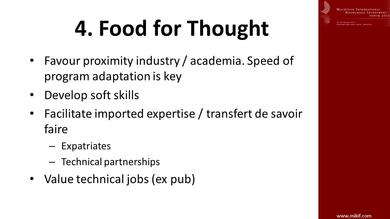 www.mikif.com 4. Food for Thought Favour proximity industry / academia.