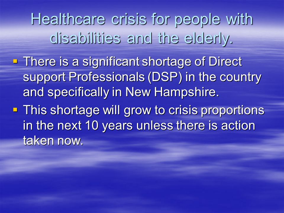 Healthcare crisis for people with disabilities and the elderly.
