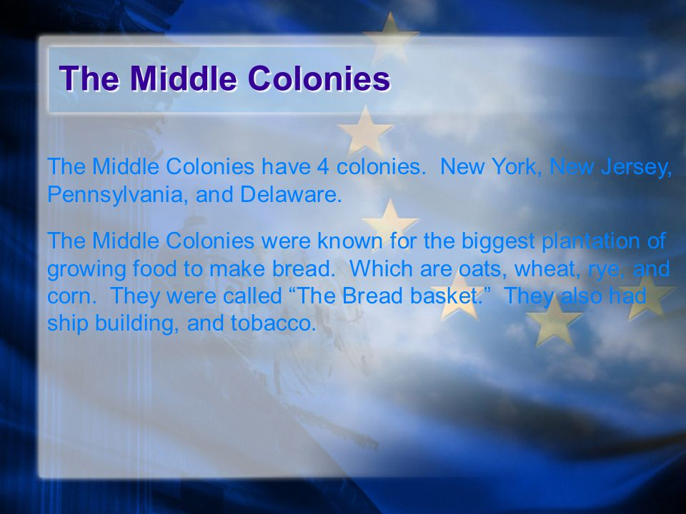 New England New England has 4 colonies.