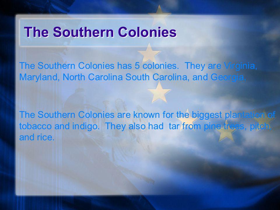 The Middle Colonies The Middle Colonies have 4 colonies.
