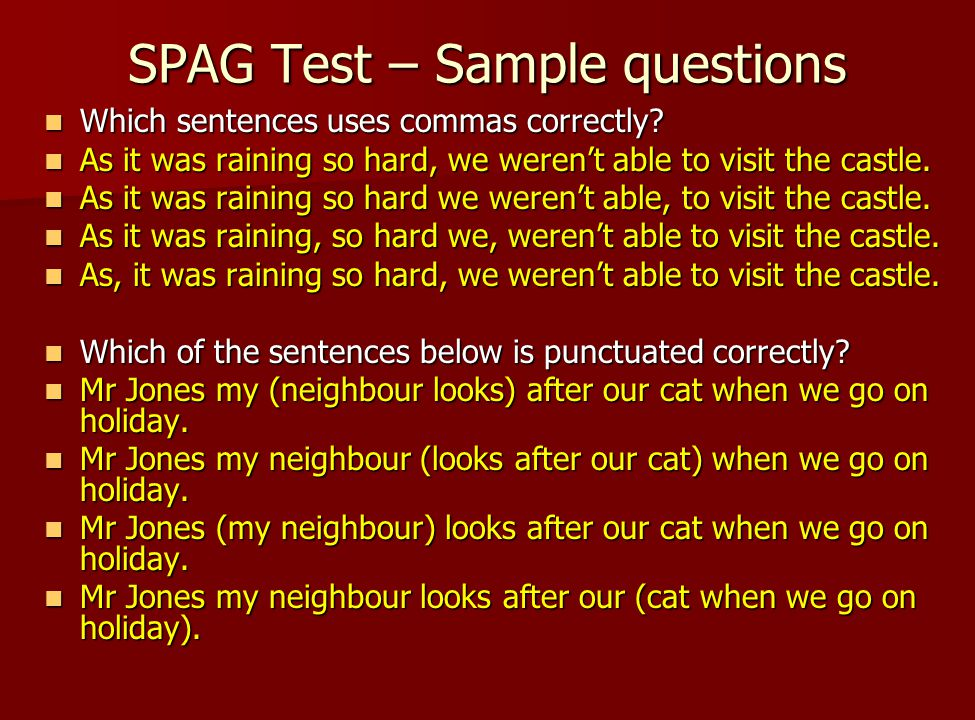 SPAG Test – Sample questions Which sentences uses commas correctly.