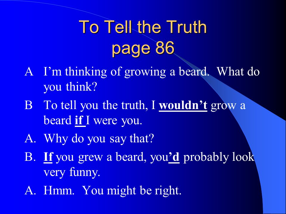 To Tell the Truth page 86 AI'm thinking of growing a beard.