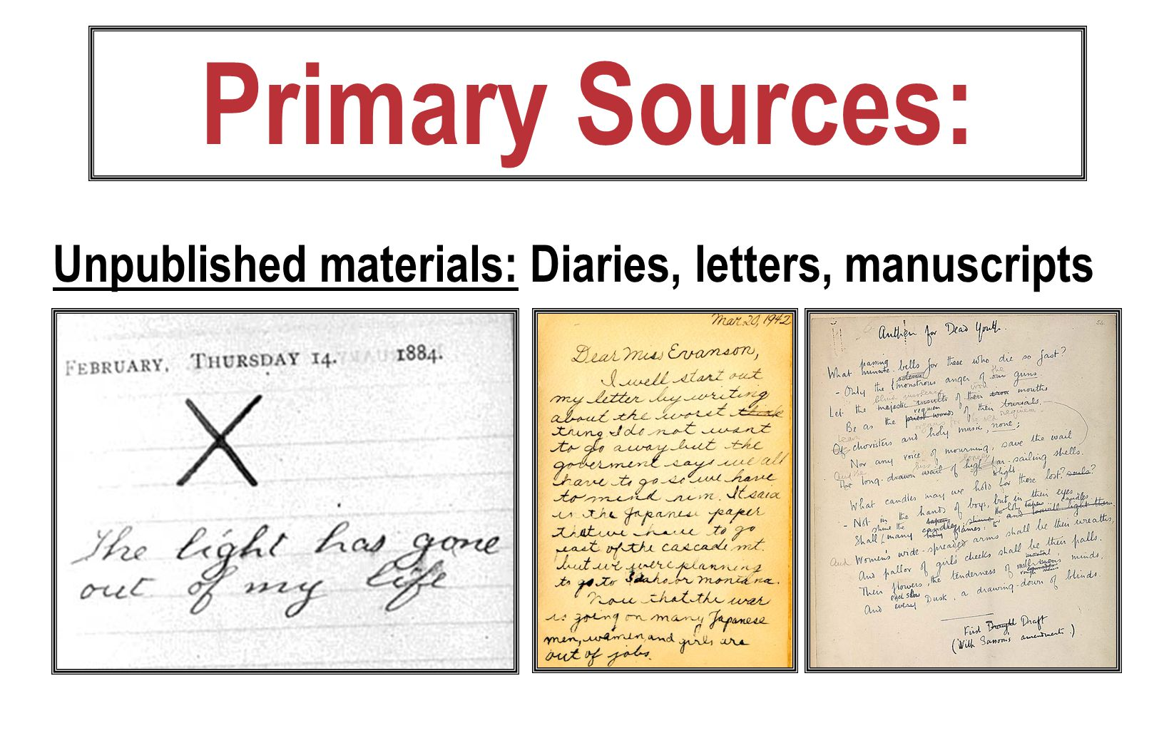 Primary Sources: Records: Government documents, census data, birth certificates, organizational minutes, business reports