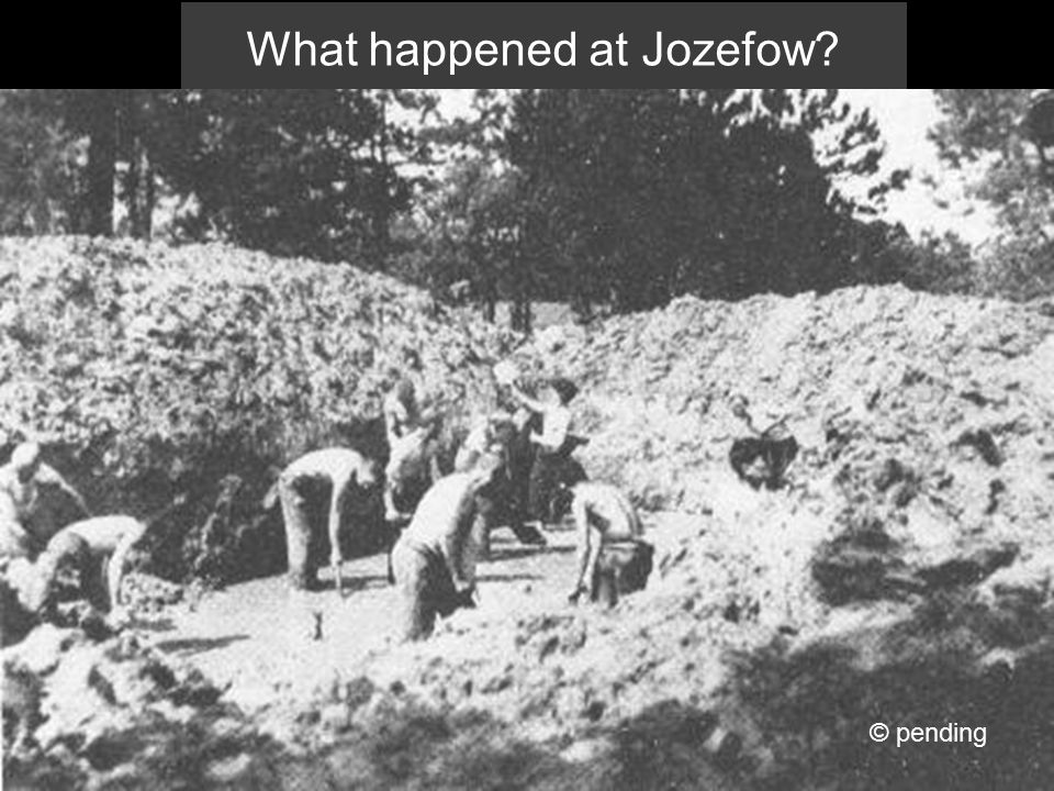 What happened at Jozefow? © pending