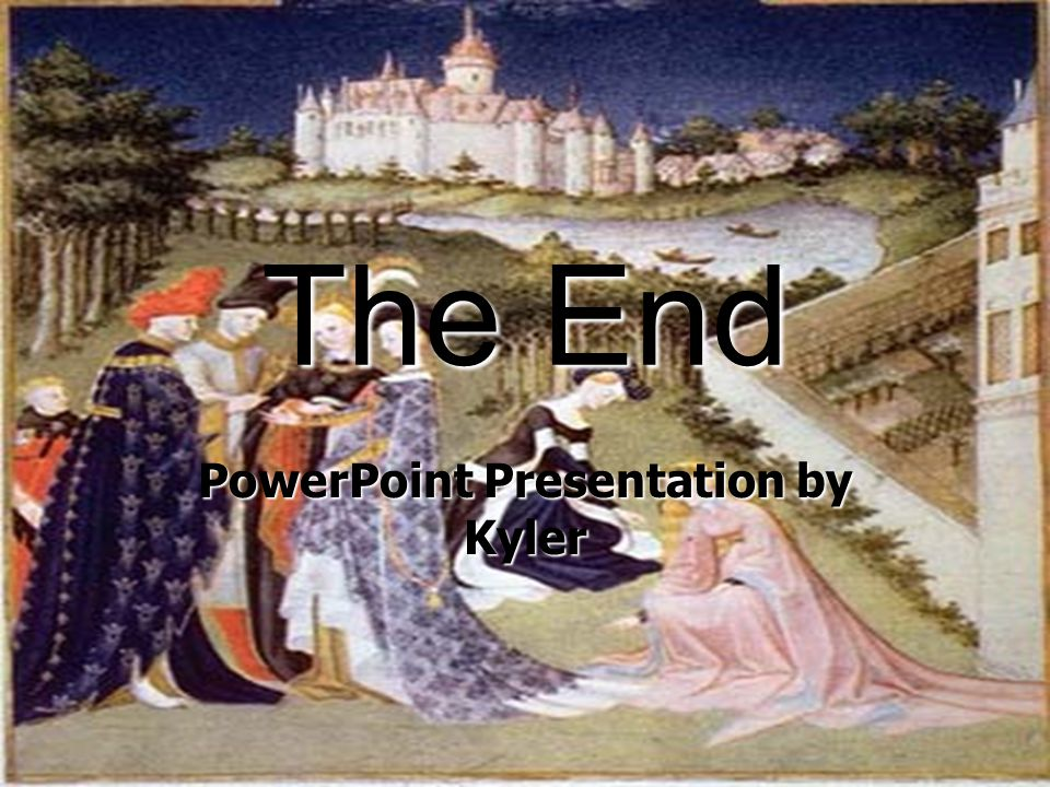 The End PowerPoint Presentation by Kyler
