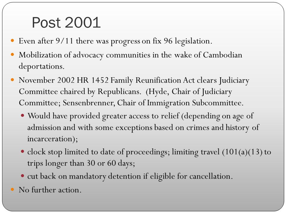 Post 2001 Even after 9/11 there was progress on fix 96 legislation.