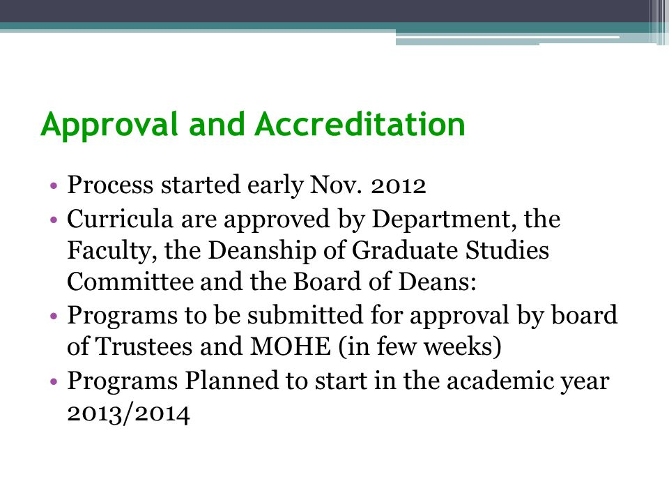 Approval and Accreditation Process started early Nov.