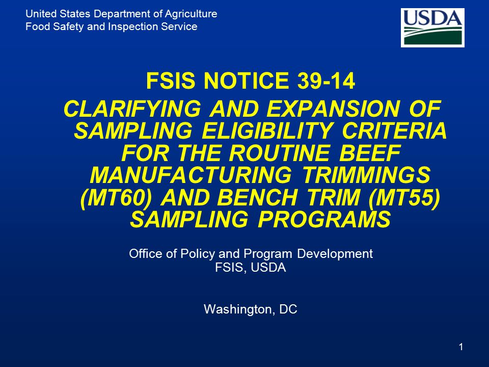 United States Department of Agriculture Food Safety and Inspection Service FSIS NOTICE 39-14 CLARIFYING AND EXPANSION OF SAMPLING ELIGIBILITY CRITERIA