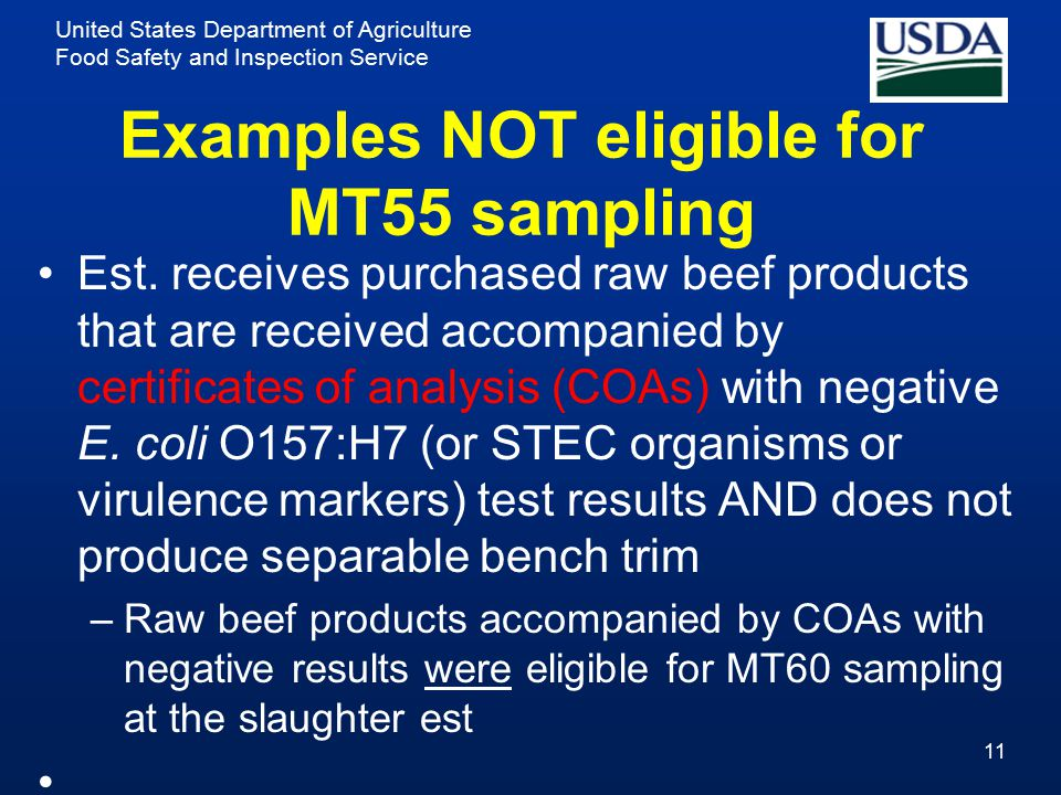 United States Department of Agriculture Food Safety and Inspection Service Examples NOT eligible for MT55 sampling Est. receives purchased raw beef pr