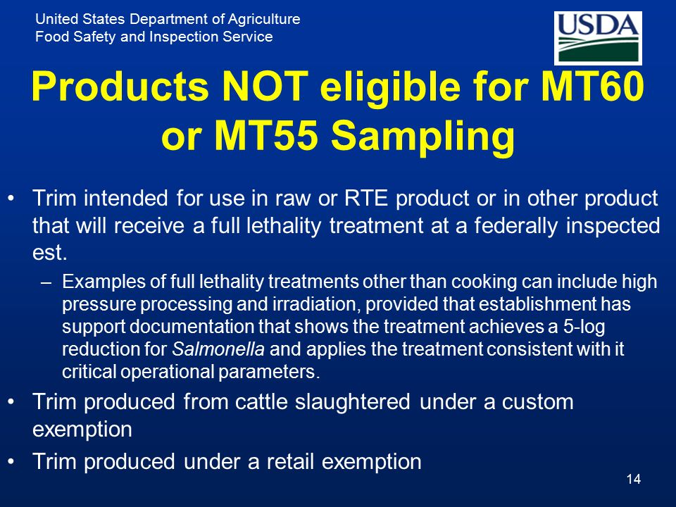 United States Department of Agriculture Food Safety and Inspection Service Products NOT eligible for MT60 or MT55 Sampling 14 Trim intended for use in
