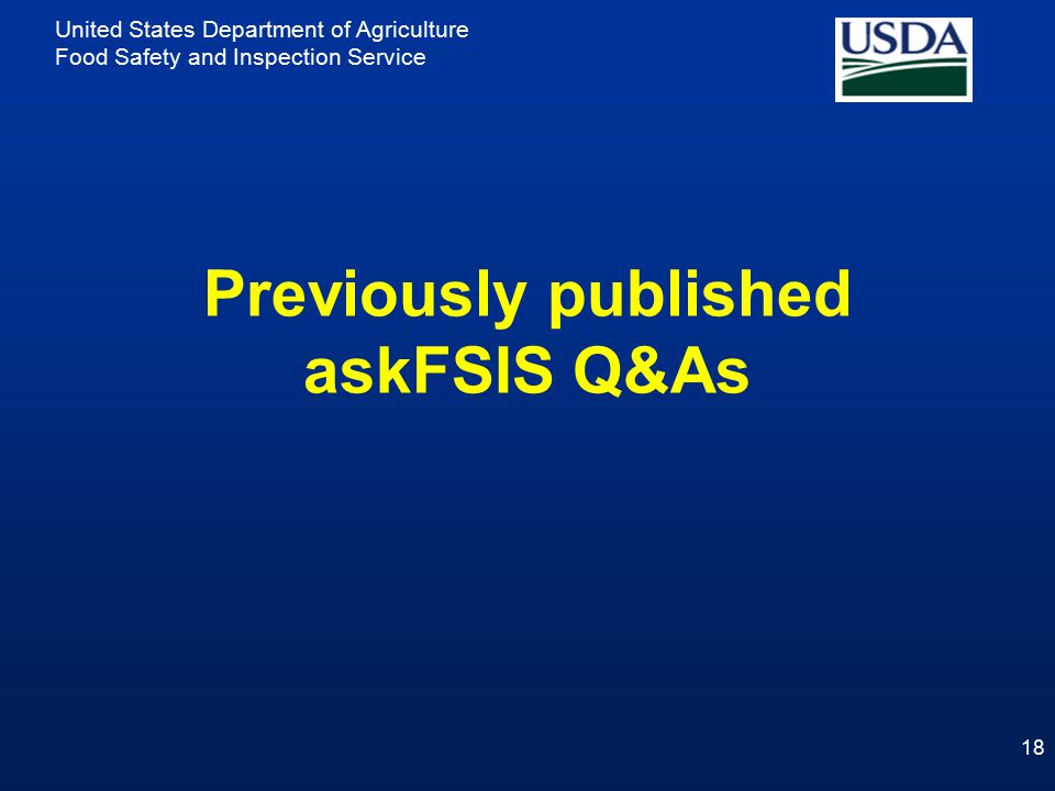 United States Department of Agriculture Food Safety and Inspection Service Previously published askFSIS Q&As 18