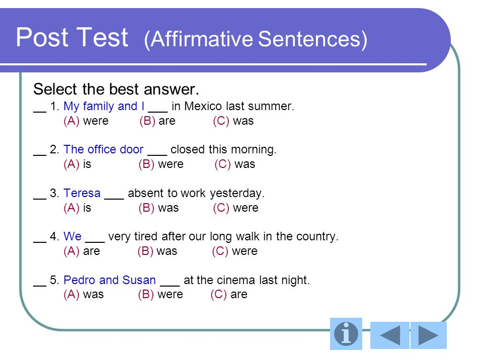 Post Test (Affirmative Sentences) Select the best answer.