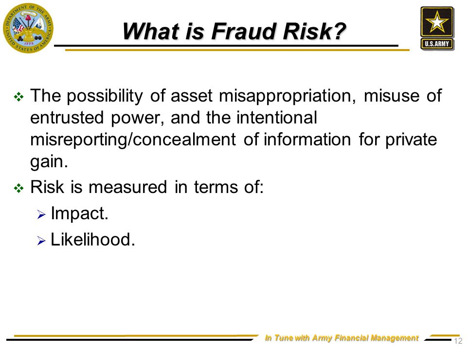 In Tune with Army Financial Management What is Fraud Risk.