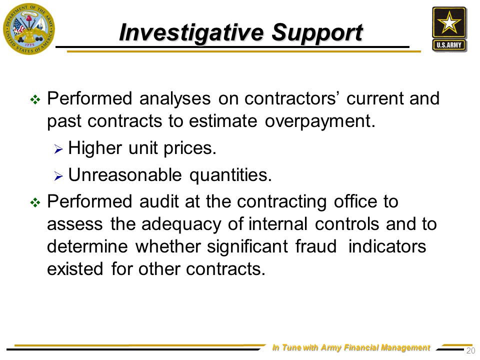 In Tune with Army Financial Management Investigative Support  Performed analyses on contractors' current and past contracts to estimate overpayment.