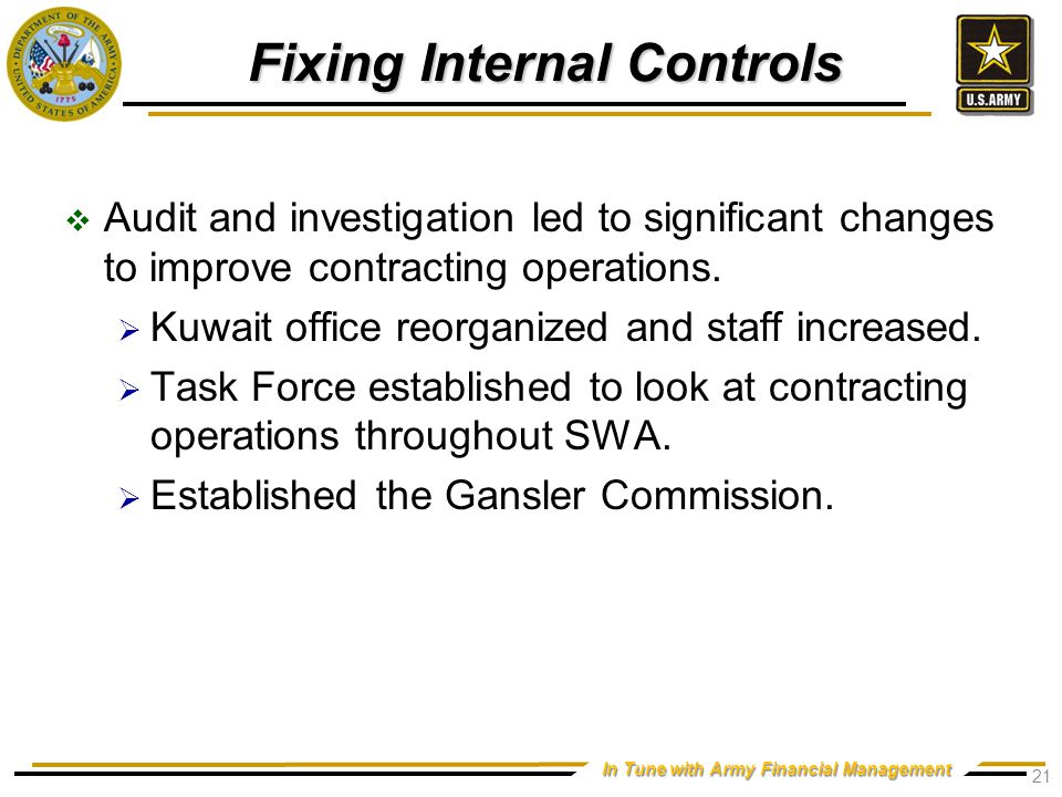 In Tune with Army Financial Management Fixing Internal Controls  Audit and investigation led to significant changes to improve contracting operations.