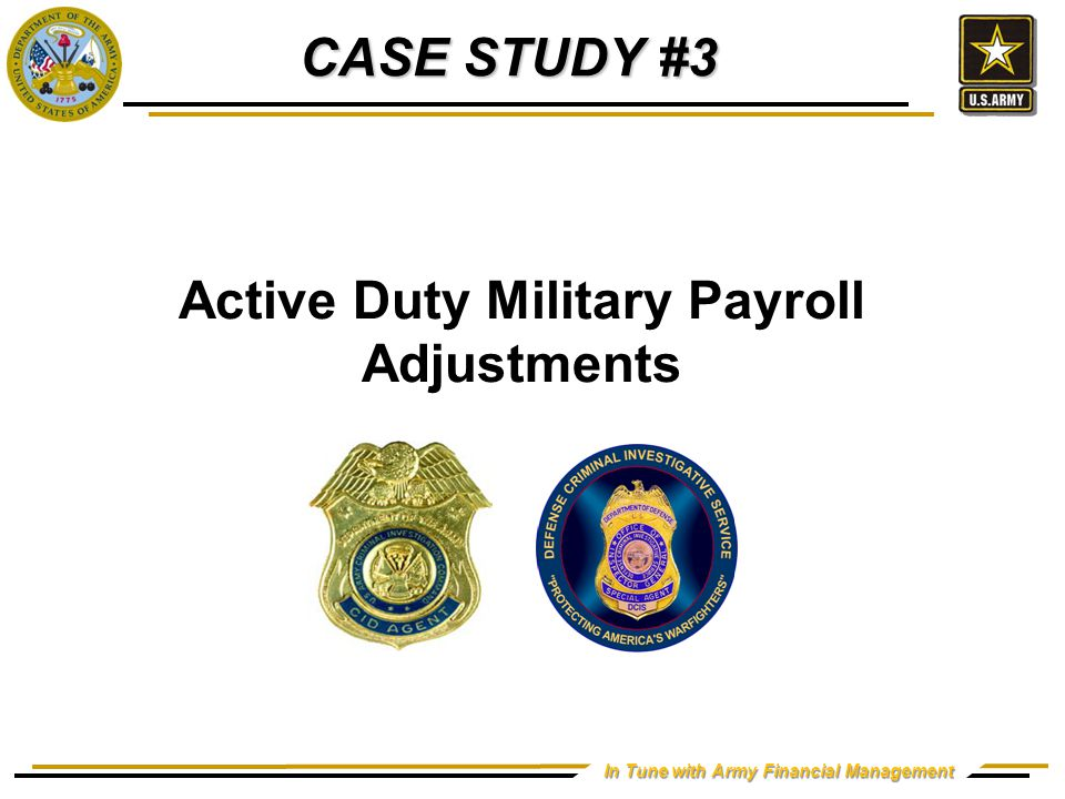 In Tune with Army Financial Management Active Duty Military Payroll Adjustments CASE STUDY #3