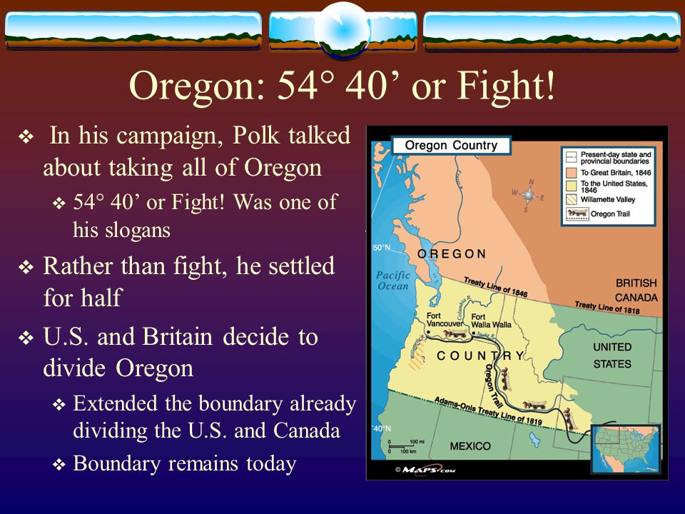 Oregon: 54° 40' or Fight.