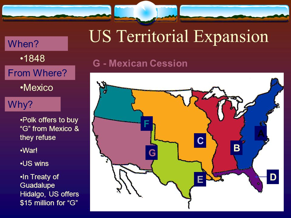23 US Territorial Expansion A When. From Where. Why.