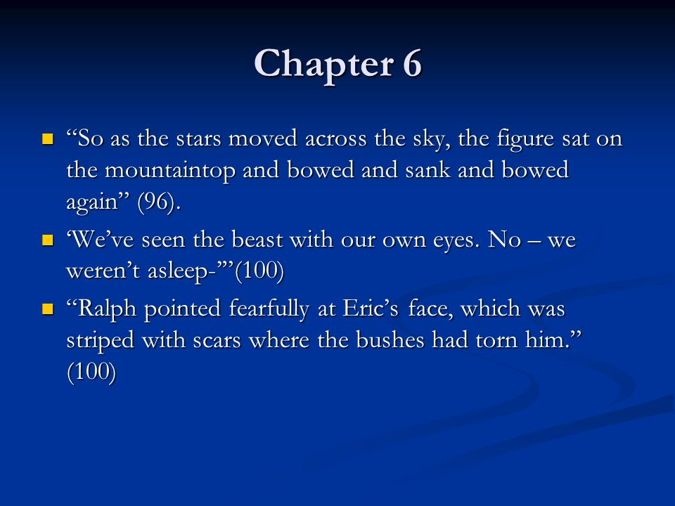 Chapter 6 So as the stars moved across the sky, the figure sat on the mountaintop and bowed and sank and bowed again (96).