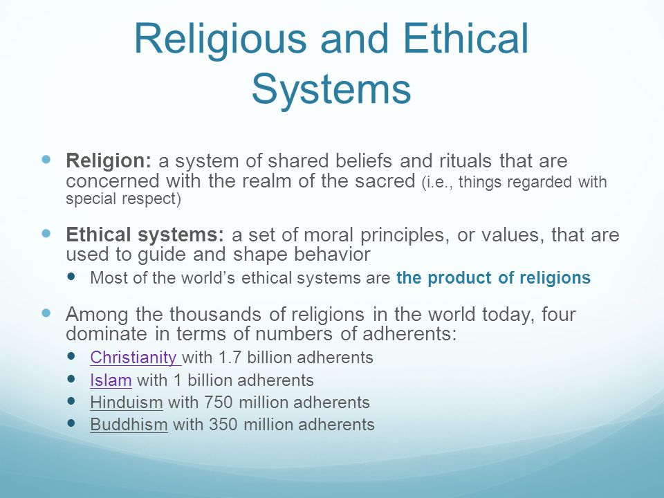 Religious and Ethical Systems Religion: a system of shared beliefs and rituals that are concerned with the realm of the sacred (i.e., things regarded