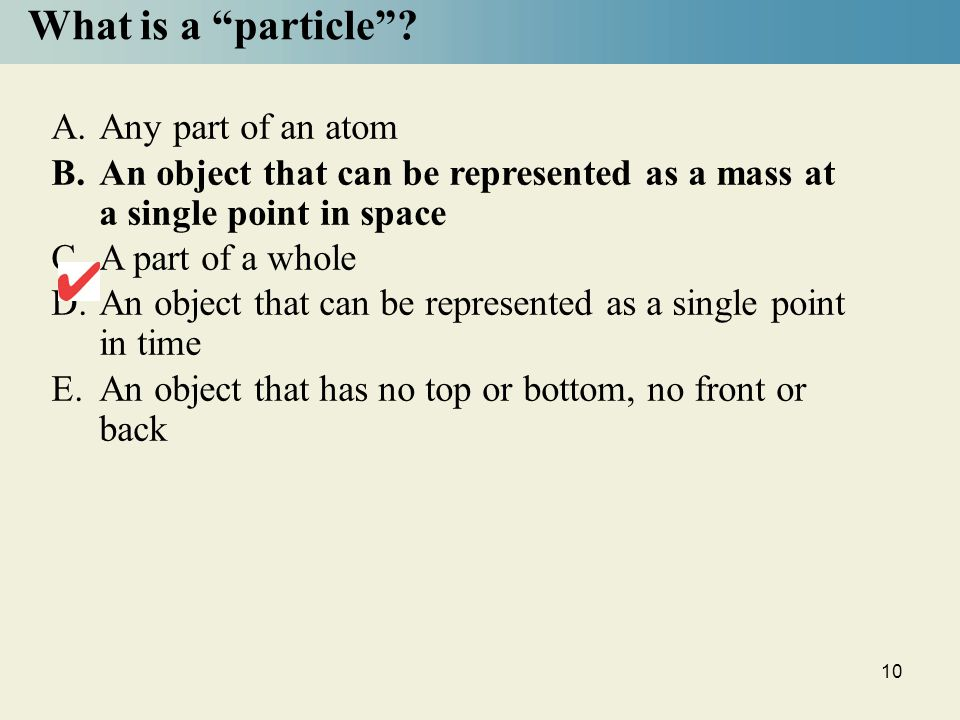 10 What is a particle .