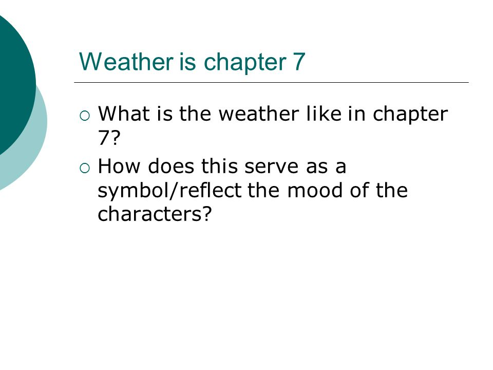 Weather is chapter 7  What is the weather like in chapter 7.