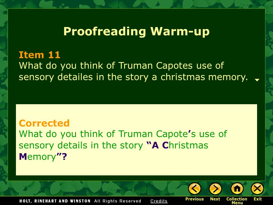 Proofreading Warm-up Item 11 What do you think of Truman Capotes use of sensory detailes in the story a christmas memory.