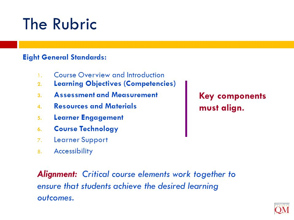 Eight General Standards: 1. Course Overview and Introduction 2. Learning Objectives (Competencies) 3. Assessment and Measurement 4. Resources and Mate