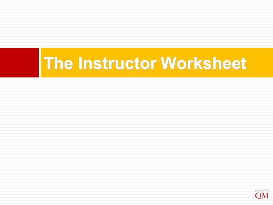 The Instructor Worksheet