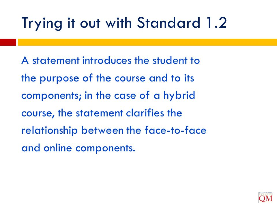 Trying it out with Standard 1.2 A statement introduces the student to the purpose of the course and to its components; in the case of a hybrid course,