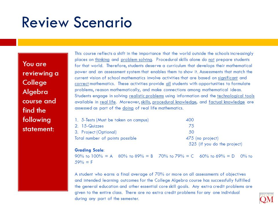 Review Scenario You are reviewing a College Algebra course and find the following statement: This course reflects a shift in the importance that the w