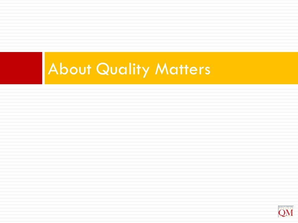 About Quality Matters