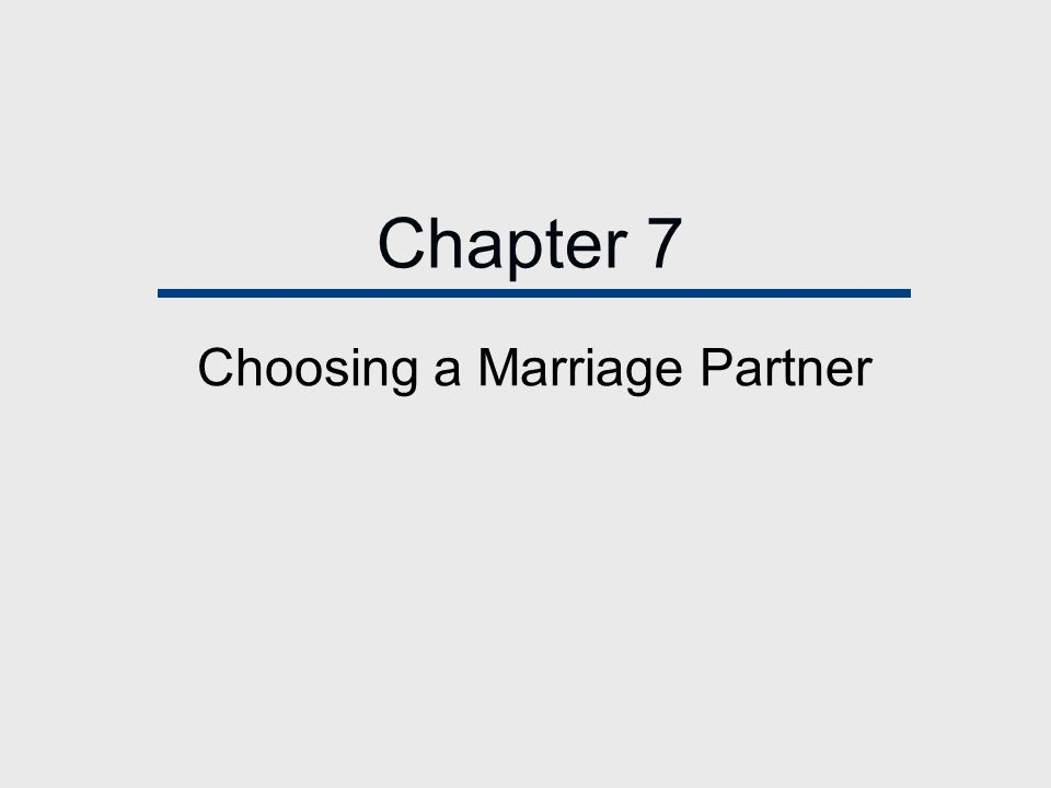 Chapter Outline  Love and Marriage.
