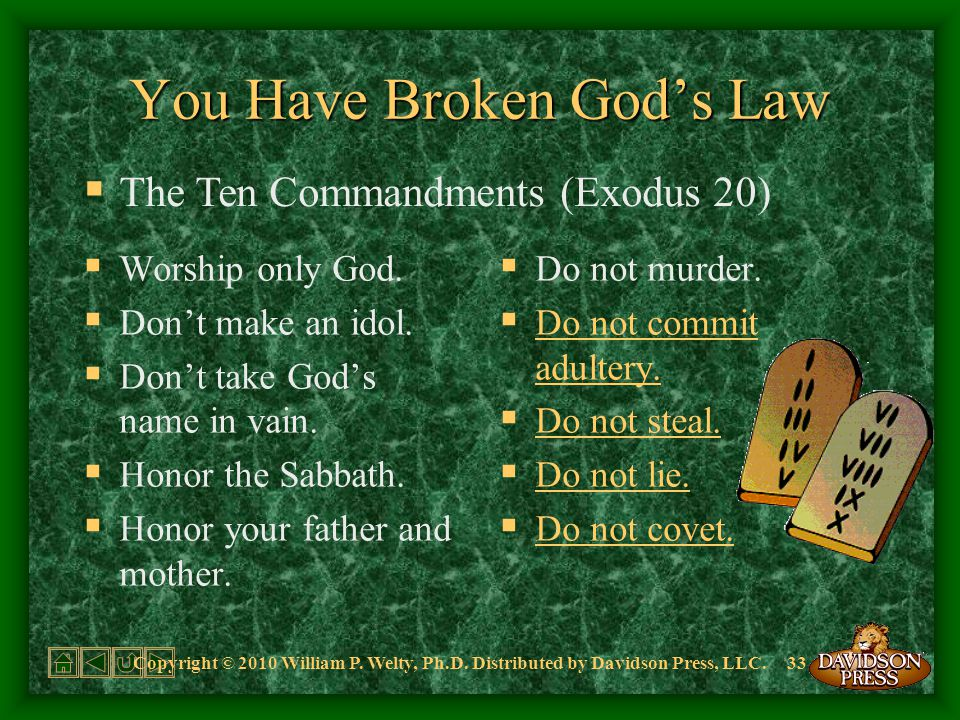 You Have Broken God's Law  Worship only God.  Don't make an idol.