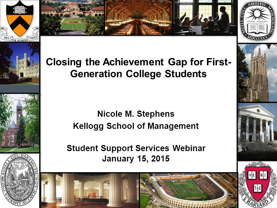 Closing the Achievement Gap for First- Generation College Students Nicole M.