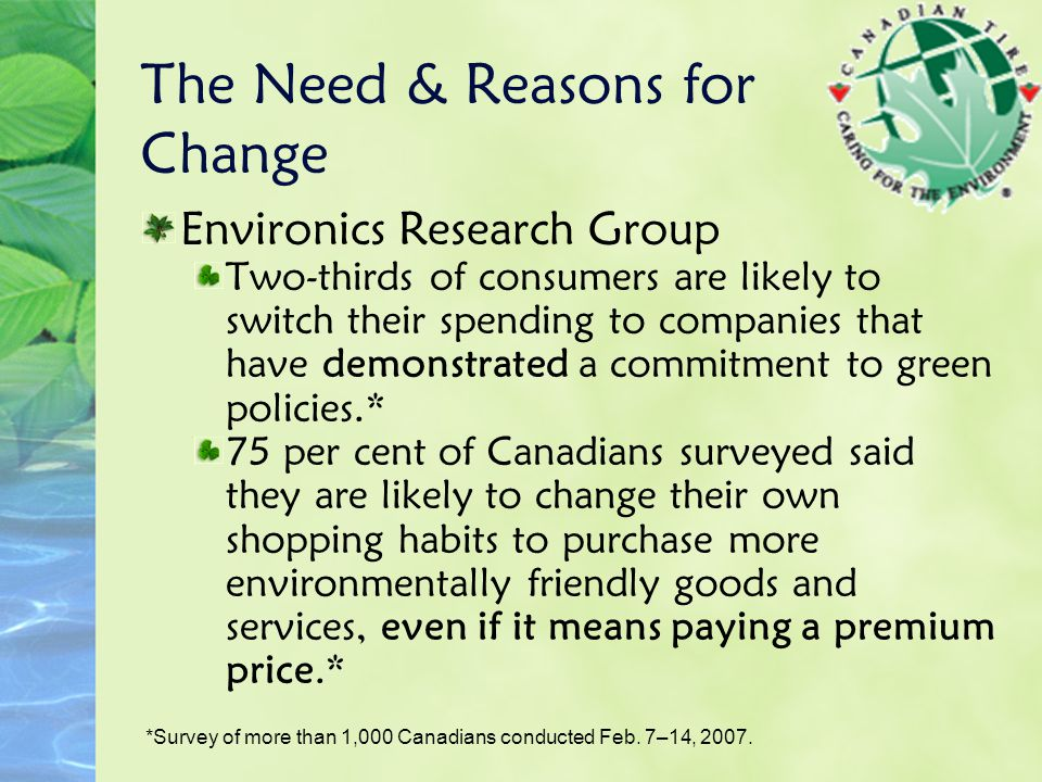 The Need & Reasons for Change Environics Research Group Two-thirds of consumers are likely to switch their spending to companies that have demonstrate