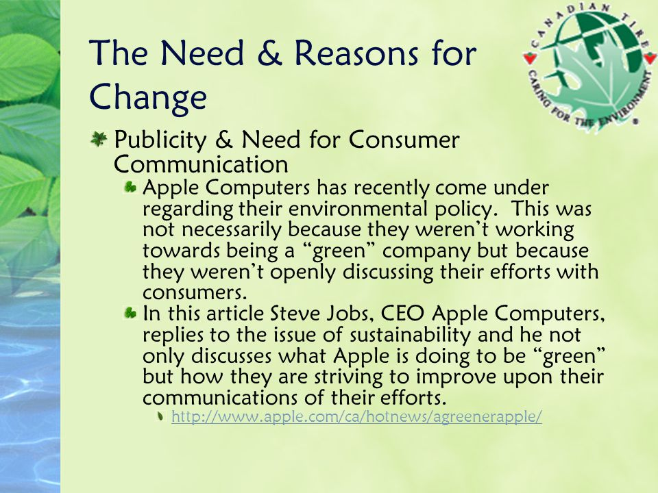The Need & Reasons for Change Publicity & Need for Consumer Communication Apple Computers has recently come under regarding their environmental policy