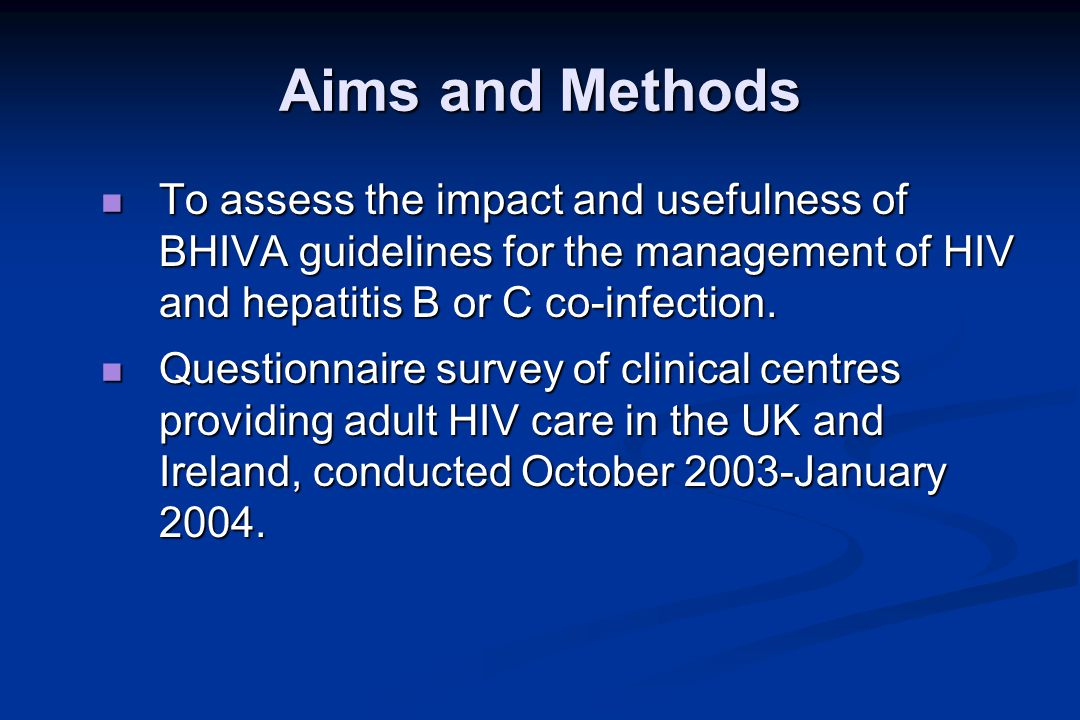 Aims and Methods To assess the impact and usefulness of BHIVA guidelines for the management of HIV and hepatitis B or C co-infection.
